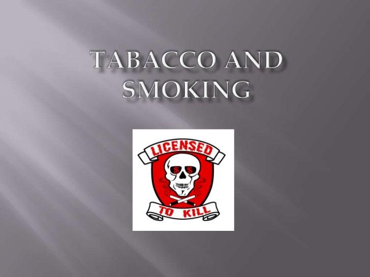TAbaccoand Smoking  <br />
