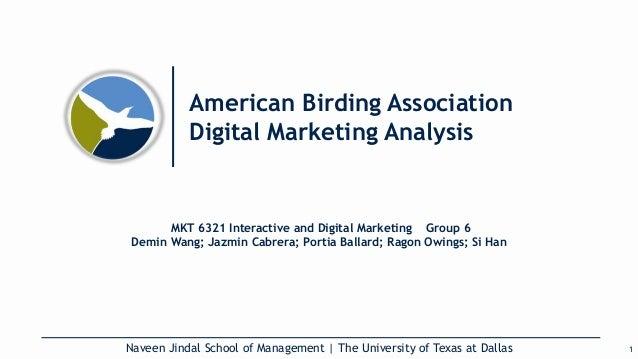 American Birding Association Digital Marketing Analysis Naveen Jindal School of Management   The University of Texas at Da...