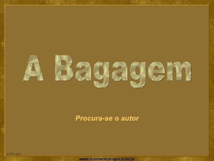 A Bagagem Procura-se o autor
