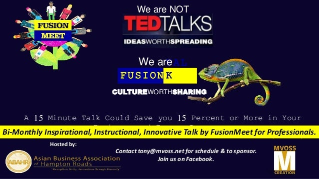 Hosted by: Sponsored by: A 15 Minute Talk Could Save you 15 Percent or More in Your Business and Career Insurance FUSION T...