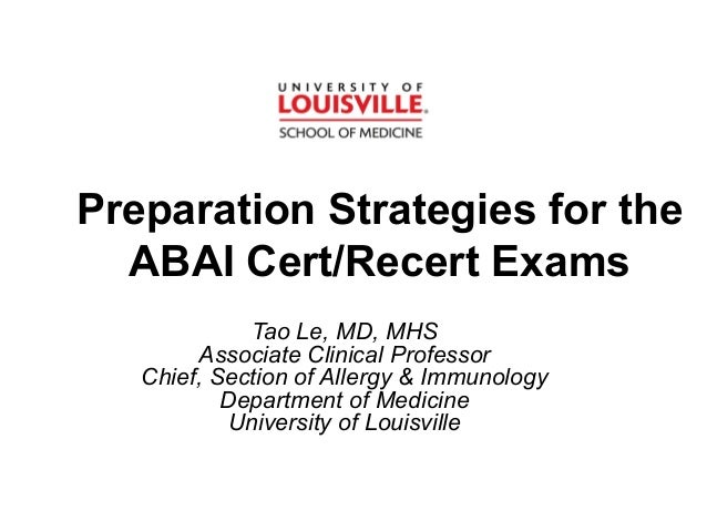Curtain Page Preparation Strategies for the ABAI Cert/Recert Exams Tao Le, MD, MHS Associate Clinical Professor Chief, Sec...