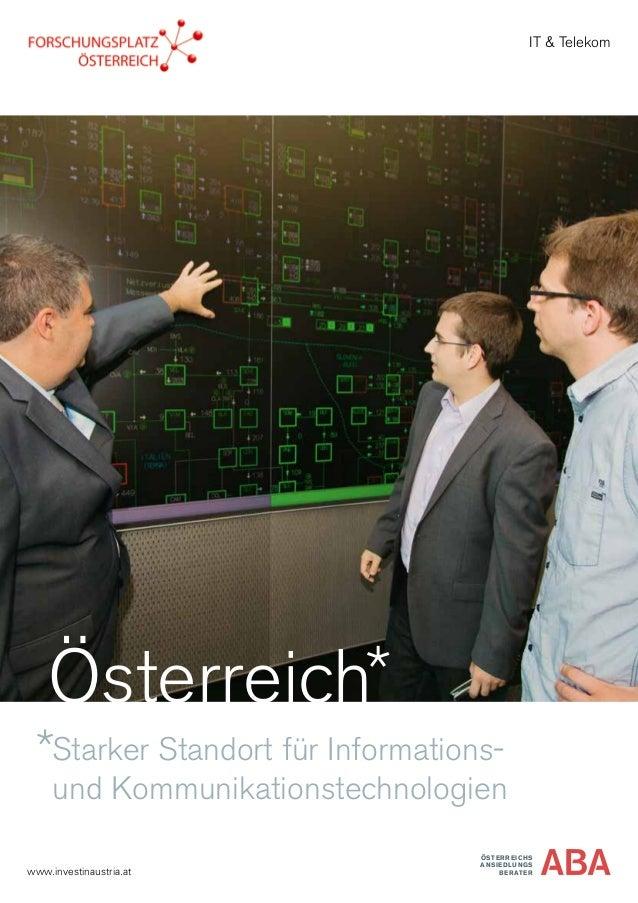 Starker Standort für Informations- und Kommunikationstechnologien ÖSTERREICHS ANSIEDLUNGS BERATERwww.investinaustria.at IT...