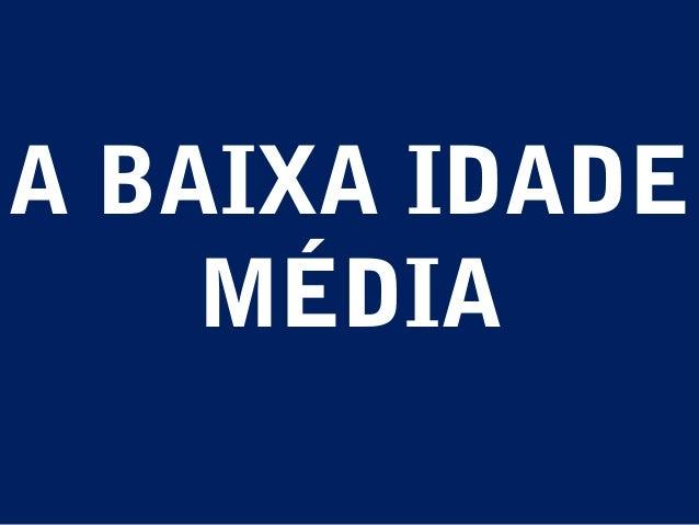 IDADE MÉDIA BAIXA IDADE MÉDIA (SÉC XI – XV) A BAIXA IDADE MÉDIA