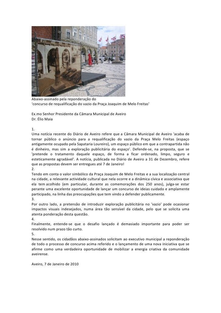 Abaixo-assinado pela reponderação do 'concurso de requalificação do vazio da Praça Joaquim de Melo Freitas'  Ex.mo Senhor ...