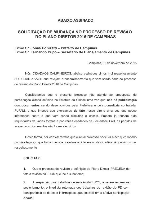 ABAIXO ASSINADO SOLICITAÇÃO DE MUDANÇA NO PROCESSO DE REVISÃO DO PLANO DIRETOR 2016 DE CAMPINAS Exmo Sr. Jonas Donizetti –...