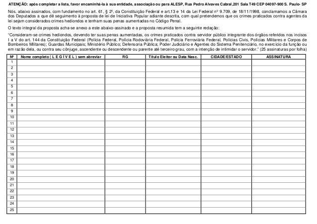ATENÇÃO: após completar a lista, favor encaminhá-la à sua entidade, associação ou para ALESP, Rua Pedro Alvaves Cabral,201...