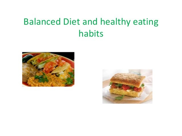 Balanced Diet and healthy eating  habits