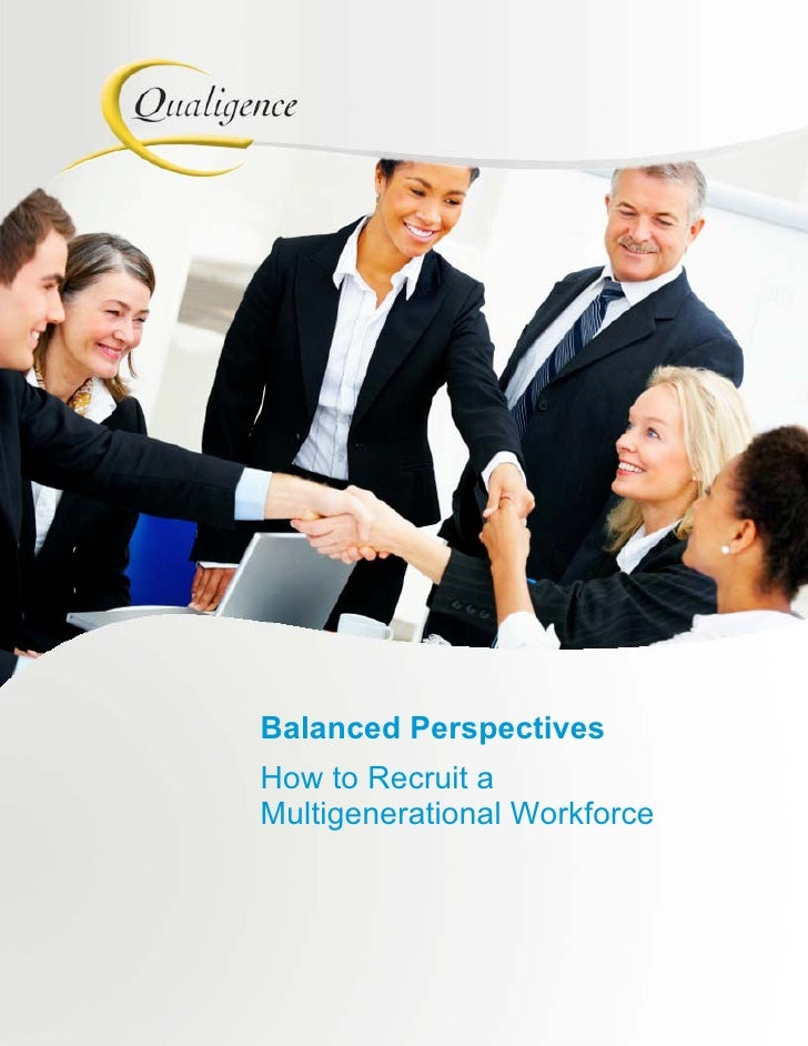 Balanced Perspectives       How to Recruit a       Multigenerational WorkforceBalanced Perspectives: How to Recruit a Mult...