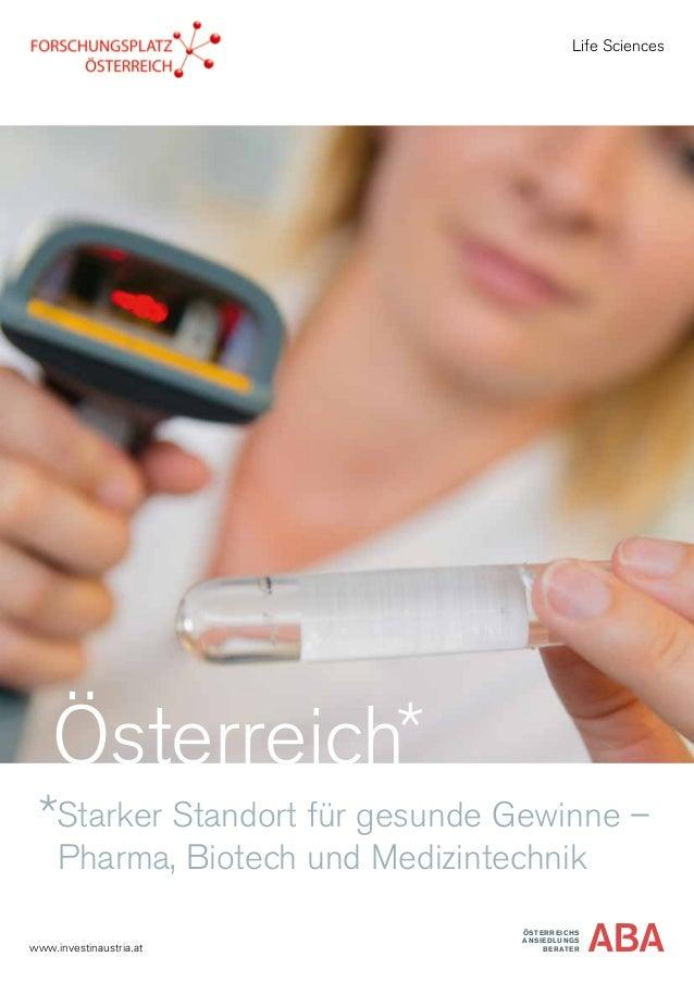 Starker Standort für gesunde Gewinne – Pharma, Biotech und Medizintechnik ÖSTERREICHS ANSIEDLUNGS BERATERwww.investinaustr...
