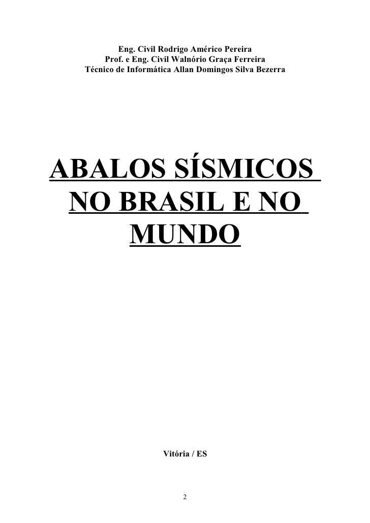 Eng. Civil Rodrigo Américo Pereira        Prof. e Eng. Civil Walnório Graça Ferreira   Técnico de Informática Allan Doming...