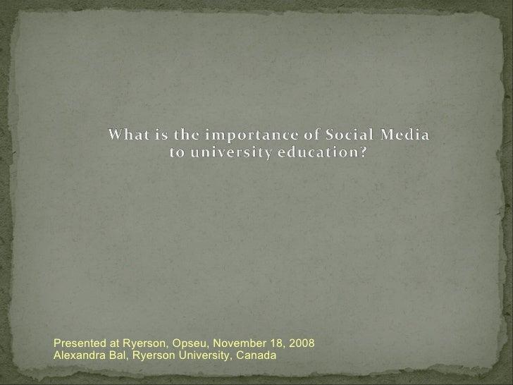 Presented at Ryerson, Opseu, November 18, 2008 Alexandra Bal, Ryerson University, Canada