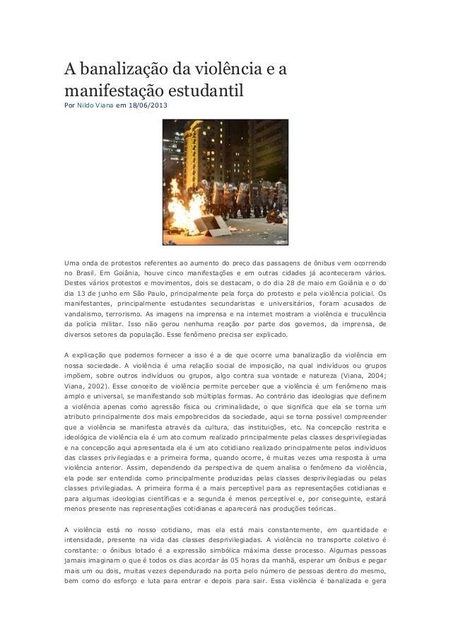 A banalização da violência e a manifestação estudantil Por Nildo Viana em 18/06/2013 Uma onda de protestos referentes ao a...