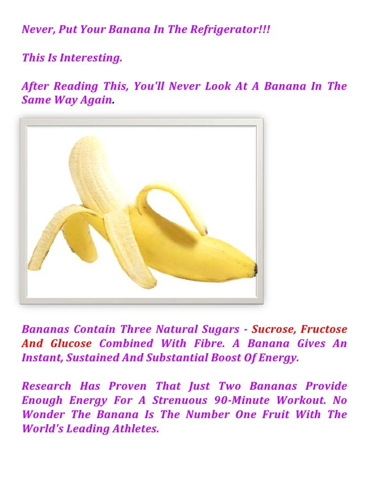 Never, Put Your Banana In The Refrigerator!!! <br />This Is Interesting.<br /> After Reading This, You'll Never Look At A ...