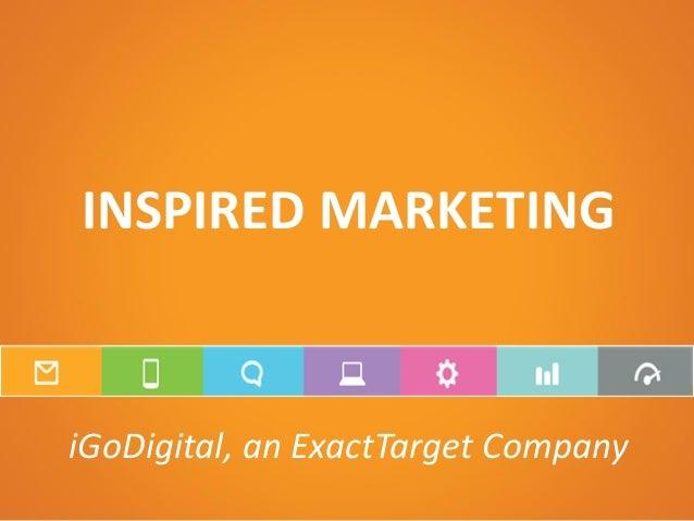 INSPIRED MARKETINGiGoDigital, an ExactTarget Company