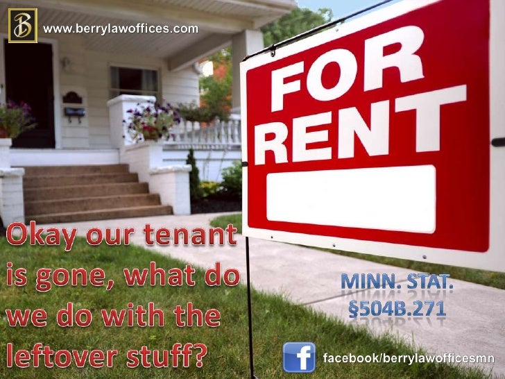 Okay our tenant is gone, what do we do with the leftover stuff?<br />Minn. Stat. §504B.271<br />