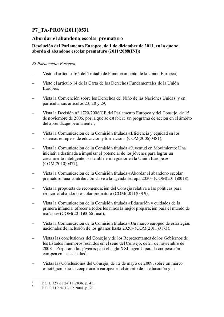P7_TA-PROV(2011)0531Abordar el abandono escolar prematuroResolución del Parlamento Europeo, de 1 de diciembre de 2011, en ...