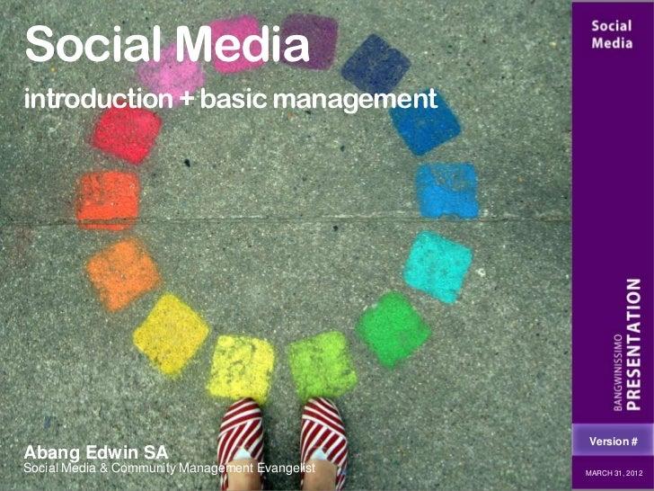 Social Mediaintroduction + basic management                                                 Version #Abang Edwin SASocial ...