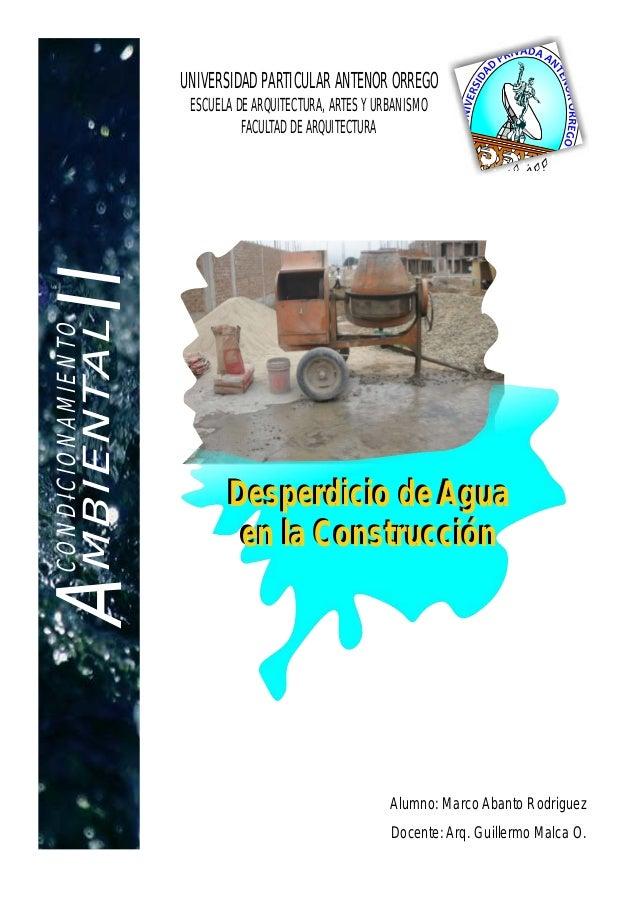 UNIVERSIDAD PARTICULAR ANTENOR ORREGO  CONDICIONAMIENTO  AMBIENTALII  ESCUELA DE ARQUITECTURA, ARTES Y URBANISMO FACULTAD ...