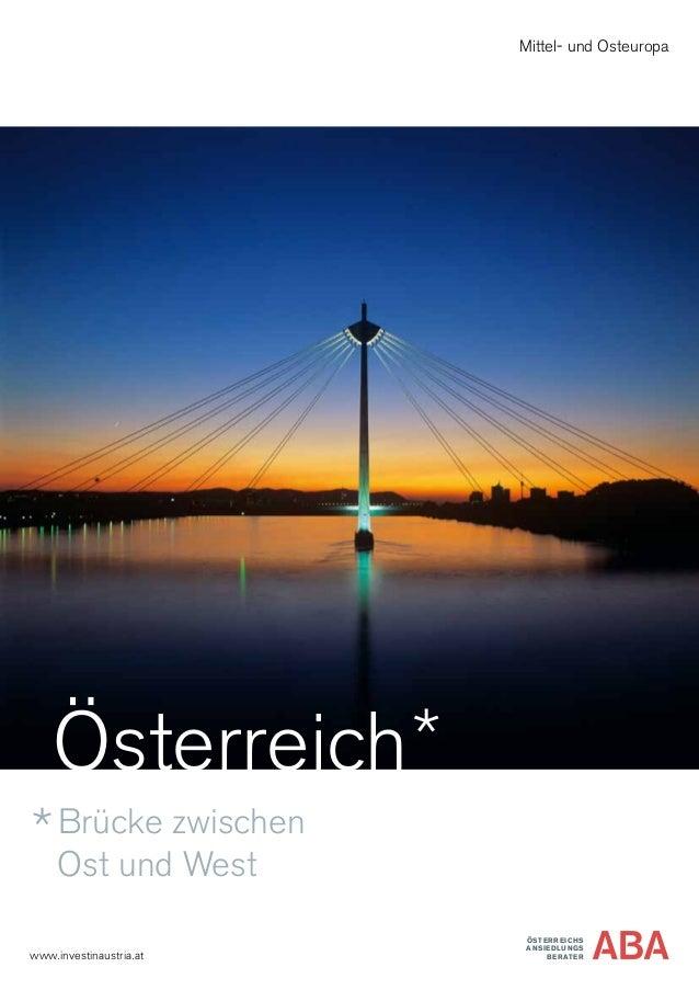 ÖSTERREICHS ANSIEDLUNGS BERATERwww.investinaustria.at Mittel- und Osteuropa Österreich Brücke zwischen Ost und West