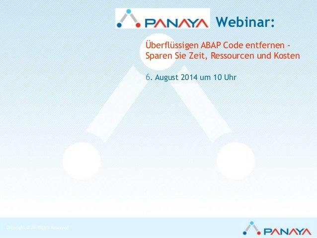 Copyright © All Rights Reserved Live Webinar: Überflüssigen ABAP Code entfernen - Sparen Sie Zeit, Ressourcen und Kosten 6...