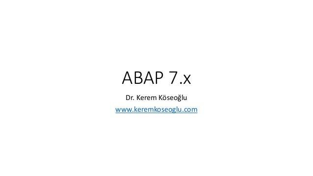 ABAP 7.x Dr. Kerem Köseoğlu www.keremkoseoglu.com