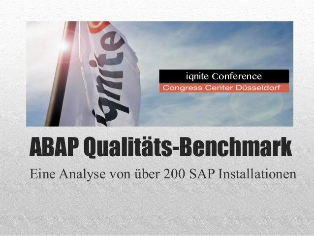 ABAP Qualitäts-Benchmark Eine Analyse von über 200 SAP Installationen iqnite Conference