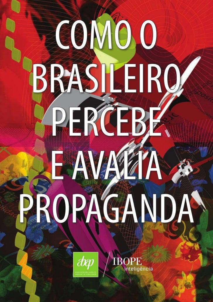 COMO O BRASILEIRO  PERCEBE  E AVALIAPROPAGANDA     1