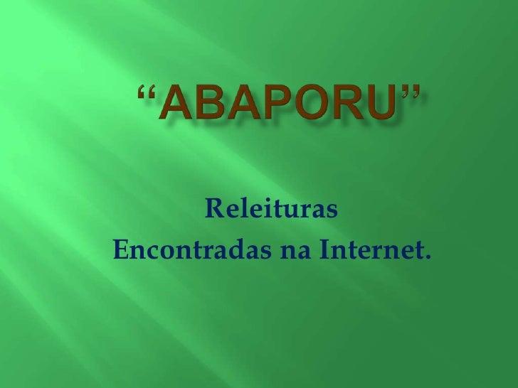 """""""Abaporu""""<br />Releituras <br />Encontradas na Internet.<br />"""