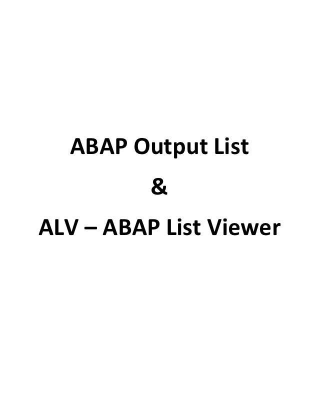 ABAP Output List          &ALV – ABAP List Viewer