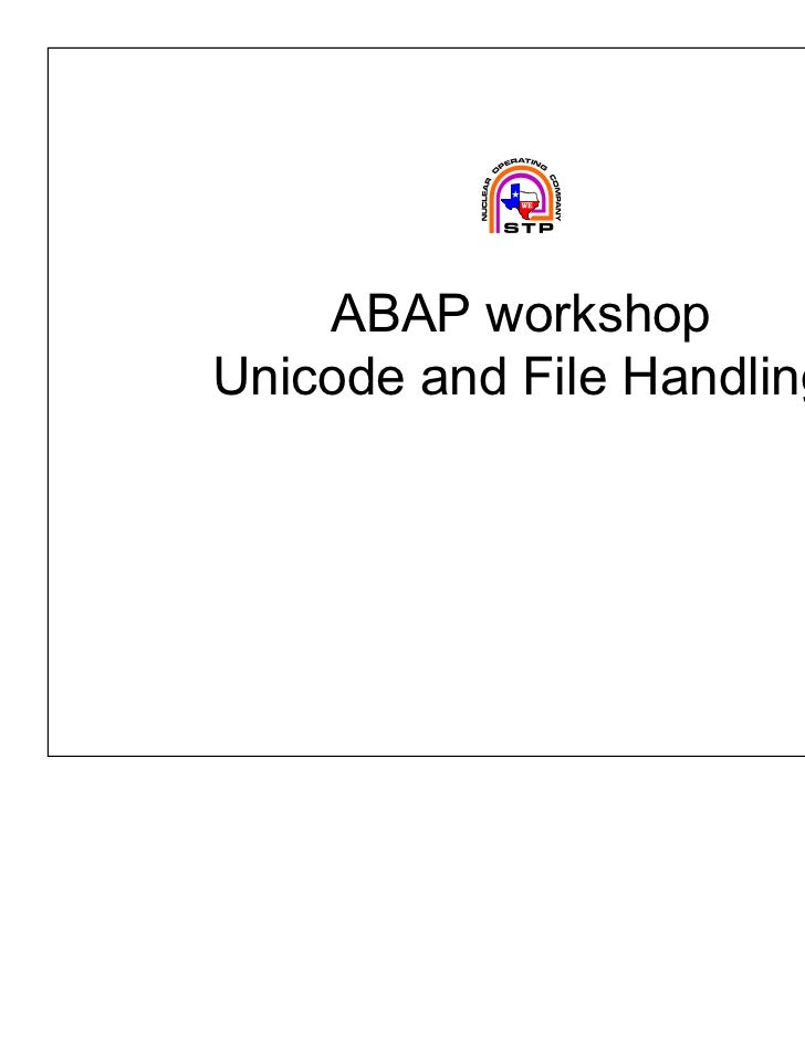 ABAP workshopUnicode and File Handling