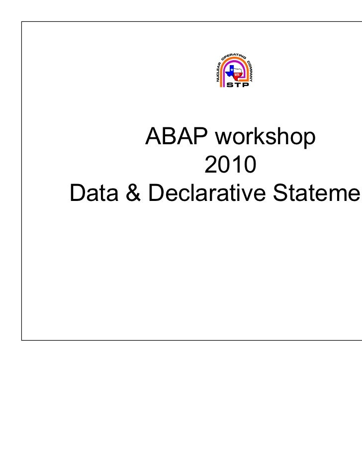 ABAP workshop            2010Data & Declarative Statements