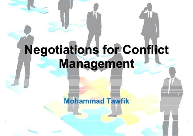 NNNNeeggoottiiiiaattiiiioonnss ffffoorr CCCCoonnfffflllliiiicctt  MMMaannaaggeemmeennttt  Mohammad Tawfik  Negotiations fo...