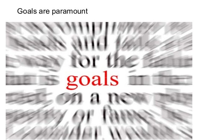 Goals are paramount  Negotiations for Conflict Management  Mohammad Tawfik  #WikiCourses  http://WikiCourses.WikiSpaces.co...