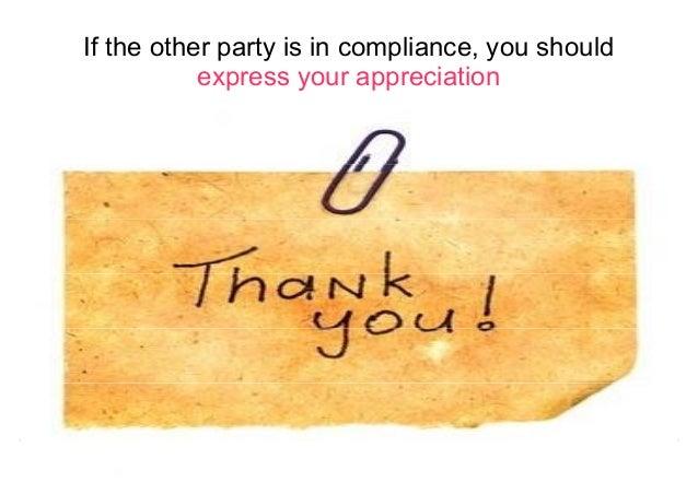 IIff tthhee ootthheerr ppaarrttyy iiss iinn ccoommpplliiaannccee,, yyoouu sshhoouulldd  express your appreciation  Negotia...