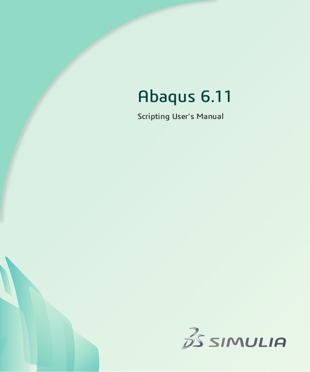Abaqus Scripting User's Manual  Abaqus 6.11 Scripting User's Manual  Abaqus ID: Printed on: