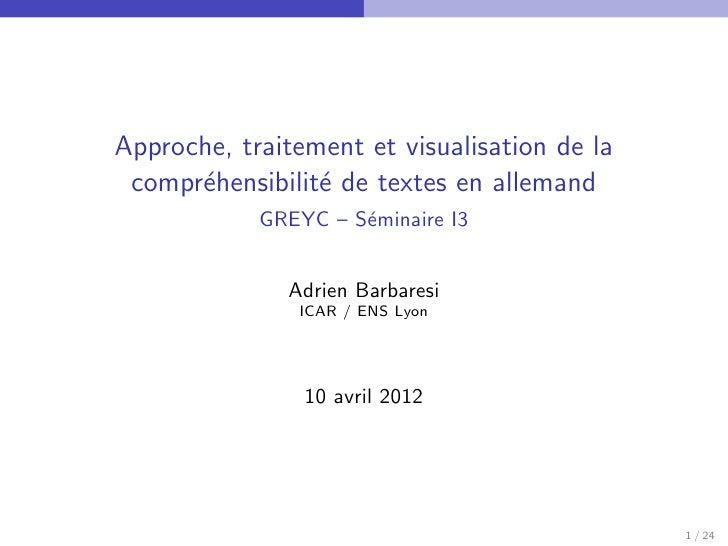 Approche, traitement et visualisation de la compr´hensibilit´ de textes en allemand      e          e            GREYC – S...