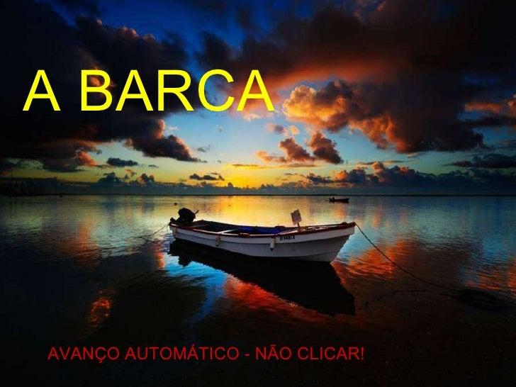 A BARCA AVANÇO AUTOMÁTICO - NÃO CLICAR!