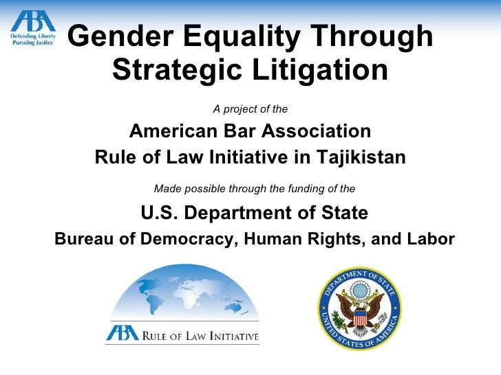 Gender Equality Through Strategic Litigation A project of the American Bar Association Rule of Law Initiative in Tajikista...