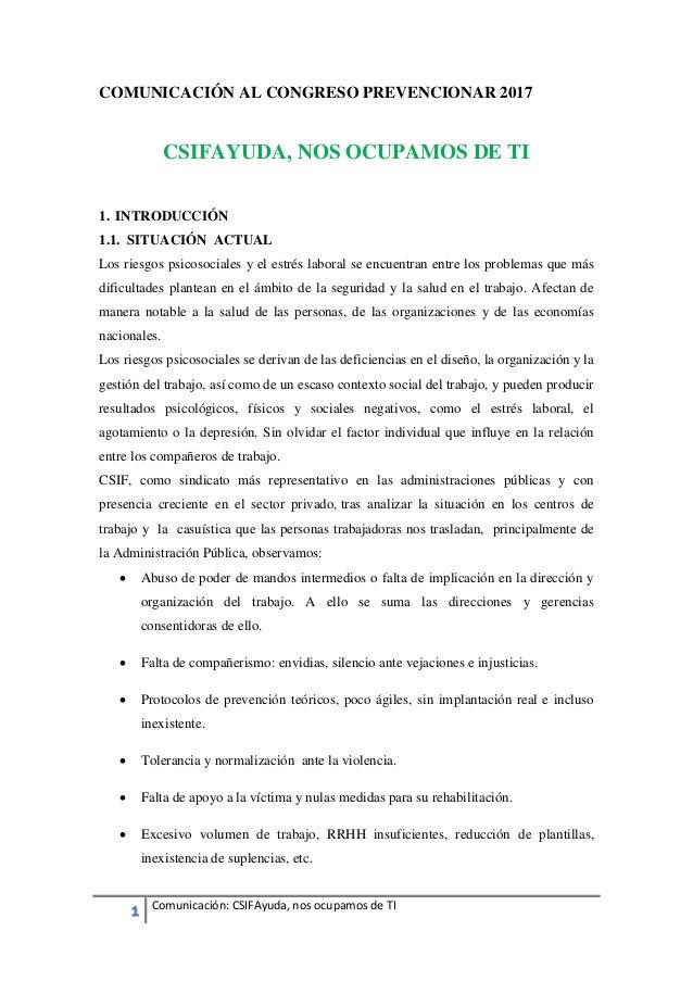 1 Comunicación: CSIFAyuda, nos ocupamos de TI COMUNICACIÓN AL CONGRESO PREVENCIONAR 2017 CSIFAYUDA, NOS OCUPAMOS DE TI 1. ...