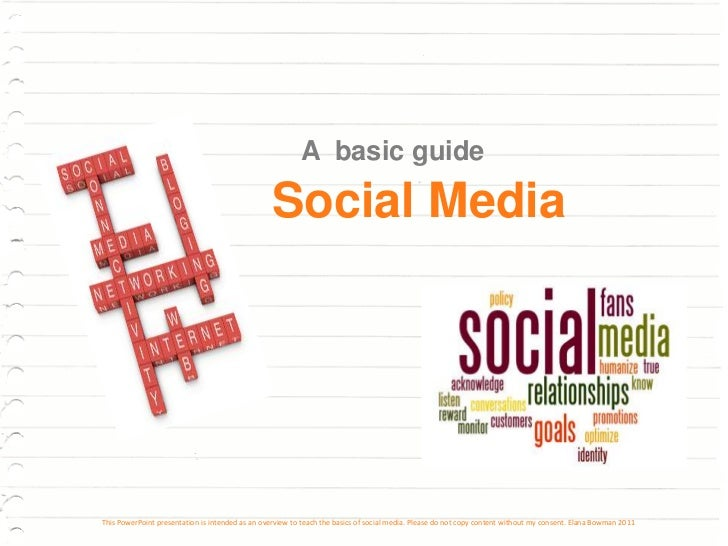 A basic guide                                                  Social MediaThis PowerPoint presentation is intended as an ...