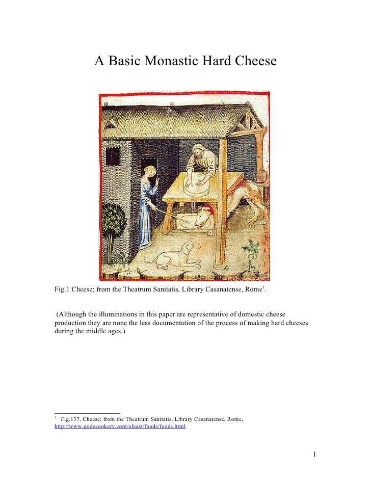 A Basic Monastic Hard CheeseFig.1 Cheese; from the Theatrum Sanitatis, Library Casanatense, Rome1. (Although the illuminat...