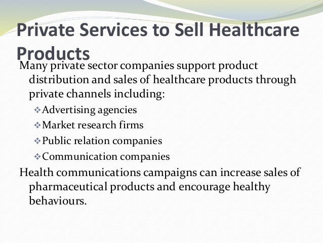 Private Services to Sell Healthcare ProductsMany private sector companies support product distribution and sales of health...