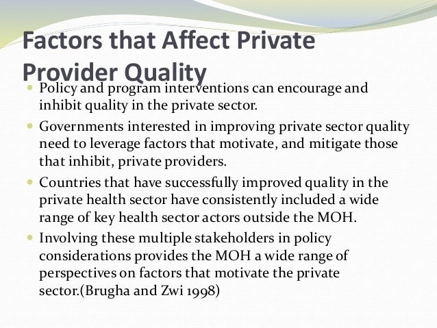 Factors that Affect Private Provider Quality Policy and program interventions can encourage and inhibit quality in the pr...