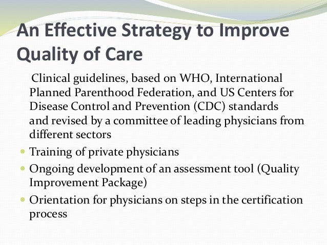 Quality of CareProfessional health associations offer:  Organizational umbrella and structure  Credibility to influence ...