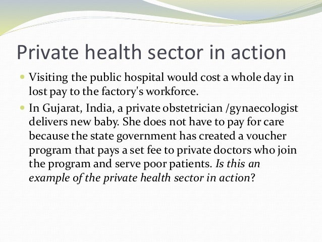 Private health sector in action  Visiting the public hospital would cost a whole day in lost pay to the factory's workfor...