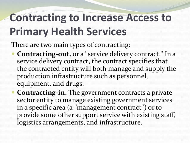 Benefits of Contracting-out Benefits of contracting-out include the following:  Taps the private sector's greater flexibi...