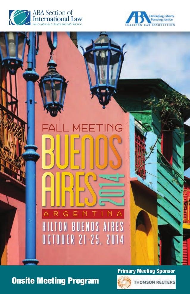 FALL MEETING  BUENOS  AIRES 2014  A R G E N T I N A  H I L T O N B U E N O S A I R E S  O C T O B E R 2 1 - 2 5 , 2 0 1 4 ...