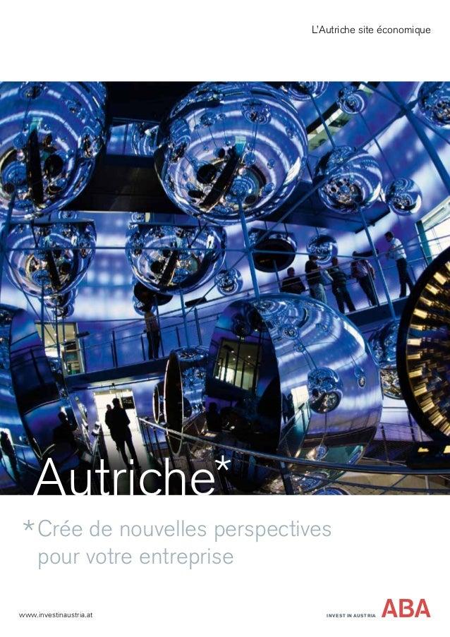 L'Autriche site économique Autriche Crée de nouvelles perspectives pour votre entreprise INVEST IN AUSTRIAwww.investinaus...