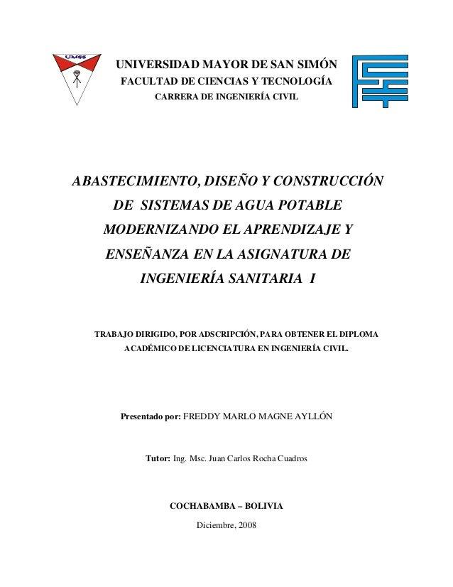 UNIVERSIDAD MAYOR DE SAN SIMÓNFACULTAD DE CIENCIAS Y TECNOLOGÍACARRERA DE INGENIERÍA CIVILABASTECIMIENTO, DISEÑO Y CONSTRU...
