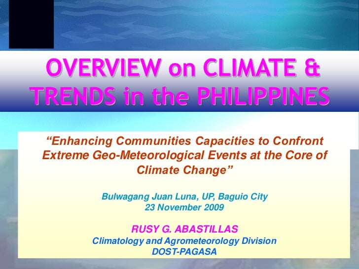 """OVERVIEW on CLIMATE &TRENDS in the PHILIPPINES """"Enhancing Communities Capacities to Confront Extreme Geo-Meteorological Ev..."""